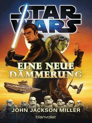cover image of Star Wars<sup>TM</sup>--Eine neue Dämmerung