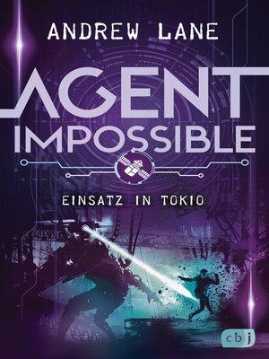 cover image of AGENT IMPOSSIBLE--Einsatz in Tokio