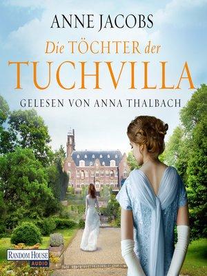 cover image of Die Töchter der Tuchvilla