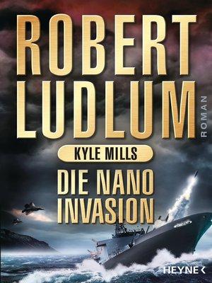 cover image of Die Nano-Invasion