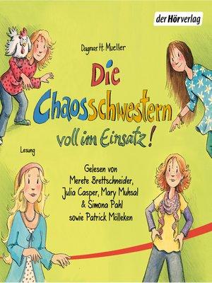 cover image of Die Chaosschwestern voll im Einsatz!