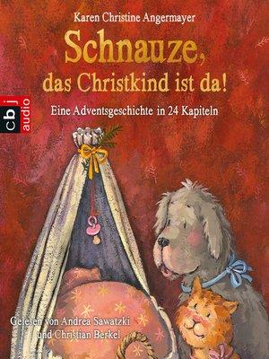 "cover image of ""Schnauze, das Christkind ist da"""