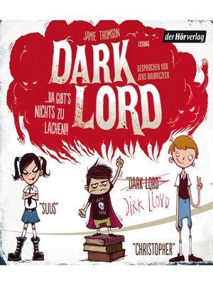 cover image of Dark Lord ... da gibt's nichts zu lachen!!