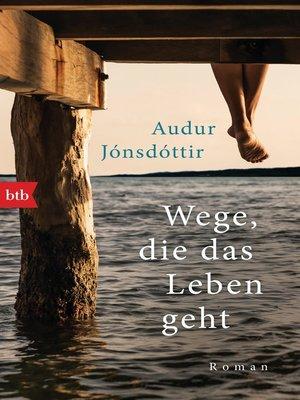cover image of Wege, die das Leben geht