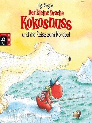cover image of Der kleine Drache Kokosnuss und die Reise zum Nordpol