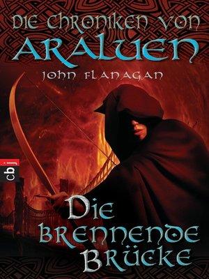 cover image of Die Chroniken von Araluen--Die brennende Brücke