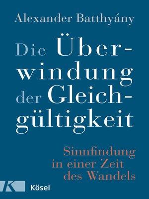 cover image of Die Überwindung der Gleichgültigkeit