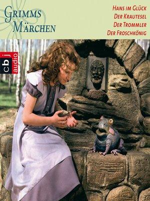cover image of Hans im Glück, Der Krautesel, Der Trommler, Froschkönig