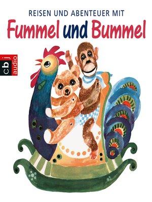 cover image of Reisen und Abenteuer mit Fummel und Bummel