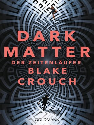 cover image of Dark Matter. Der Zeitenläufer