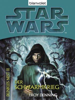 cover image of Star Wars. Dunkles Nest 3. Der Schwarmkrieg