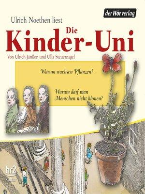 cover image of Die Kinder-Uni Bd 2--1. Forscher erklären die Rätsel der Welt
