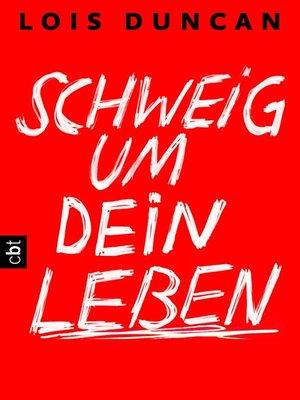 cover image of Schweig um dein Leben