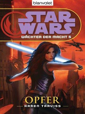 cover image of Star Wars. Wächter der Macht 5. Opfer
