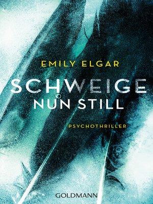 cover image of Schweige nun still