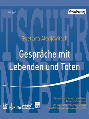 cover image of Gespräche mit Lebenden und Toten