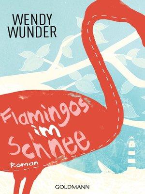 cover image of Flamingos im Schnee