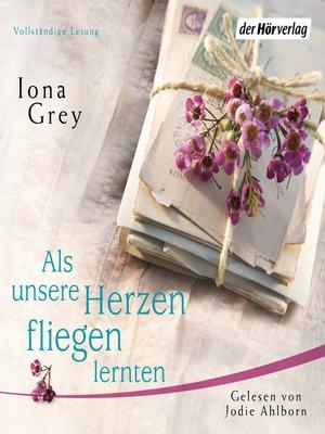 cover image of Als unsere Herzen fliegen lernten