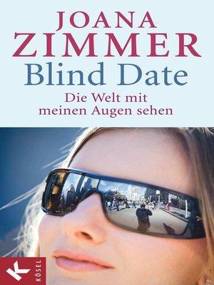 cover image of Blind Date--Die Welt mit meinen Augen sehen
