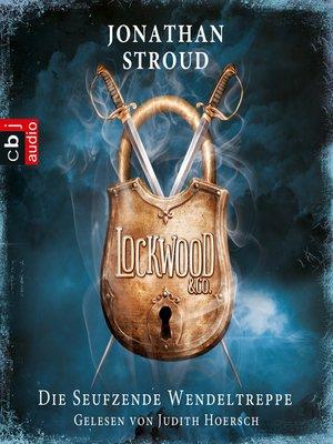cover image of Lockwood & Co--Die seufzende Wendeltreppe