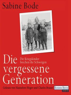 cover image of Die vergessene Generation
