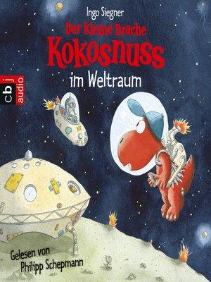 cover image of Der kleine Drache Kokosnuss im Weltraum -