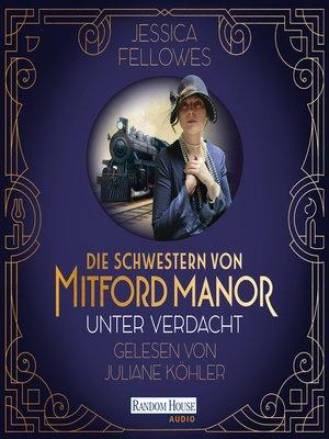 cover image of Die Schwestern von Mitford Manor – Unter Verdacht