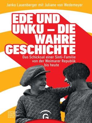 cover image of Ede und Unku--die wahre Geschichte