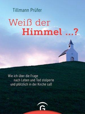cover image of Weiß der Himmel ...?