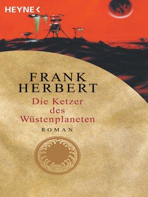 cover image of Die Ketzer des Wüstenplaneten