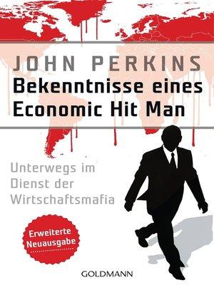 cover image of Bekenntnisse eines Economic Hit Man--erweiterte Neuausgabe