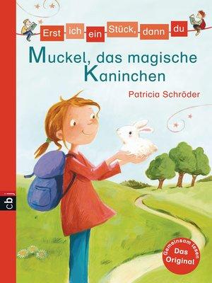 cover image of Erst ich ein Stück, dann du--Muckel, das magische Kaninchen