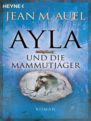 cover image of Ayla und die Mammutjäger