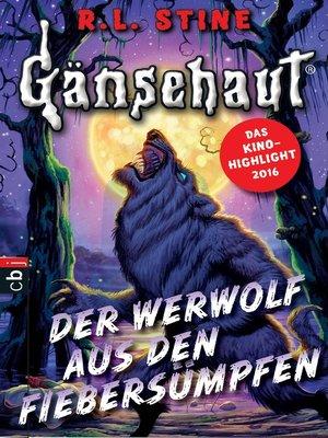 cover image of Gänsehaut--Der Werwolf aus den Fiebersümpfen