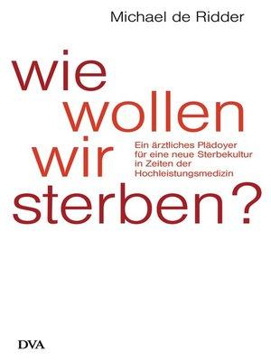 cover image of Wie wollen wir sterben?