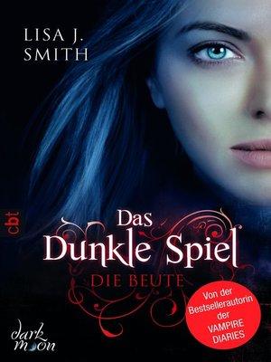 cover image of Das dunkle Spiel--Die Beute