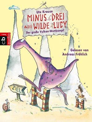cover image of Minus Drei und die wilde Lucy