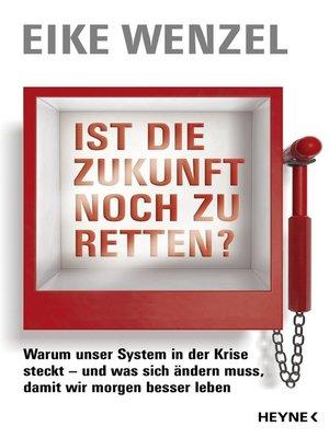 cover image of Ist die Zukunft noch zu retten?
