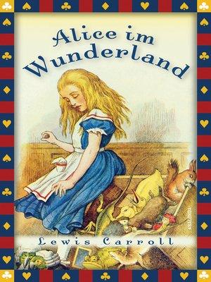 cover image of Alice im Wunderland (Vollständige Ausgabe)