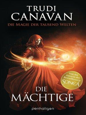 cover image of Die Magie der tausend Welten--Die Mächtige