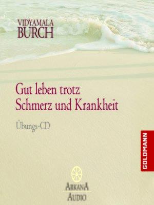 cover image of Gut leben trotz Schmerz und Krankheit