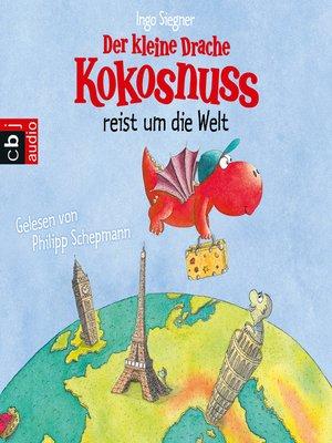cover image of Der kleine Drache Kokosnuss reist um die Welt