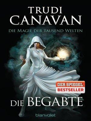 cover image of Die Magie der tausend Welten--Die Begabte