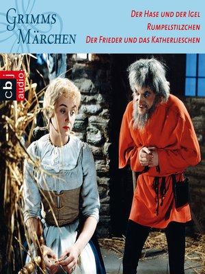 cover image of Der Hase und der Igel, Rumpelstilzchen, Der Frieder und das Katerlieschen