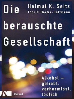 cover image of Die berauschte Gesellschaft