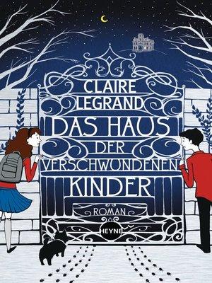 cover image of Das Haus der verschwundenen Kinder