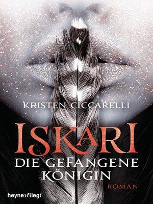 cover image of Iskari--Die gefangene Königin