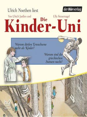 cover image of Die Kinder-Uni Bd 2--2. Forscher erklären die Rätsel der Welt