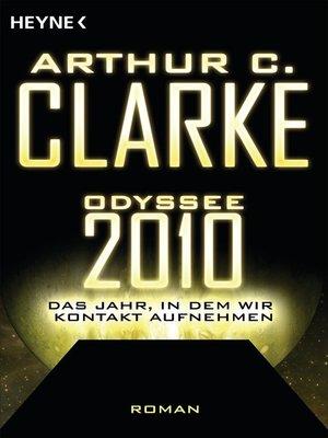 cover image of Odyssee 2010 – Das Jahr, in dem wir Kontakt aufnehmen