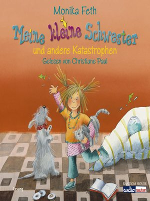cover image of Meine kleine Schwester und andere Katastrophen